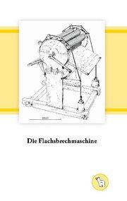Die Flachsbrechmaschine