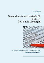 Sprachbausteine Deutsch B2 Beruf - Teil 1 mit Lösungen
