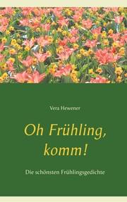 Oh Frühling, komm!