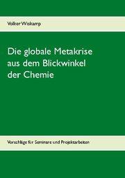 Die globale Metakrise aus dem Blickwinkel der Chemie
