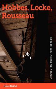 Mein Schulbuch der Philosophie Hobbes, Locke, Rousseau