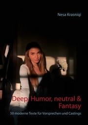 Deep, Humor, neutral & Fantasy