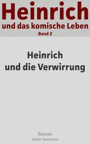 Heinrich und das komische Leben