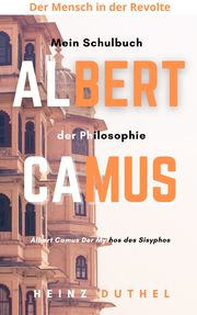 Mein Schulbuch der Philosophie Albert Camus