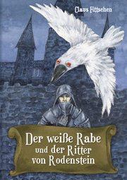 Der weiße Rabe und der Ritter von Rodenstein