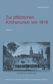 Zur pfälzischen Kirchenunion von 1818