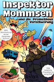 Inspektor Mommsen und die Prometheus-Verschwörung