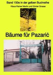 Bäume für Pazaric - Band 150e in der gelben Buchreihe bei Jürgen Ruszkowski