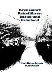 Kreuzfahrt Reiseführer: Island und Grönland.