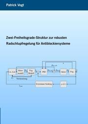 Zwei-Freiheitsgrade-Struktur zur robusten Radschlupfregelung für Antiblockiersysteme