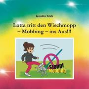 Lotta tritt den Wischmopp - Mobbing - ins Aus!!!