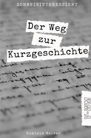 Schreibinteressiert - Der Weg von der Idee zur Kurzgeschichte