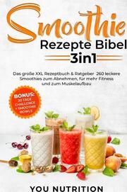 Smoothie Rezepte Bibel 3in1