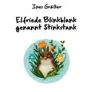 Elfriede Blinkblank genannt Stinkstank