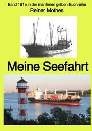 Meine Seefahrt - Band 161e in der maritimen gelben Buchreihe - Farbe - bei Jürgen Ruszkowski