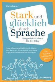 Stark und glücklich durch Sprache: Sprachförderung für Kinder 0-5 Jahre