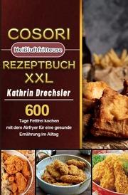 Cosori Heißluftfritteuse Rezeptbuch XXL 2021