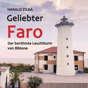 Geliebter Faro - Der berühmte Leuchtturm von Bibione