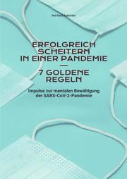 Erfolgreich scheitern in einer Pandemie - 7 goldene Regeln