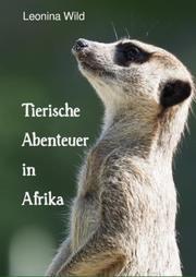 Tierische Abenteuer in Afrika