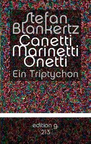 Canetti Marinetti Onetti