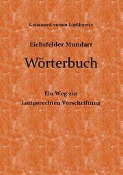 Eichsfelder Mundart Wörterbuch