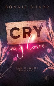Cry my love