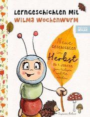 Lerngeschichten mit Wilma Wochenwurm - Neue Geschichten im Herbst