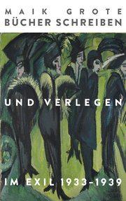 Bücher schreiben und verlegen im Exil 1933-1939