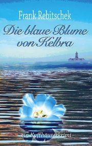 Die Blaue Blume von Kelbra