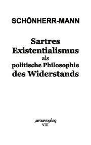 Sartres Existentialismus als politische Philosophie des Widerstands