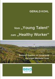 Vom Young Talent zum Healthy Worker