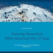 Feuerring Neuseeland White Island und Wai-O-Tapu