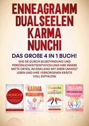Enneagramm <pipe> Dualseelen <pipe> Karma <pipe> Nunchi: Das große 4 in 1 Buch!