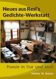 Neues aus Resi's Gedichte-Werkstatt
