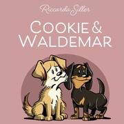 Cookie und Waldemar