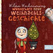 Wilma Wochenwurms wunderbare neue Weihnachtsgeschichte