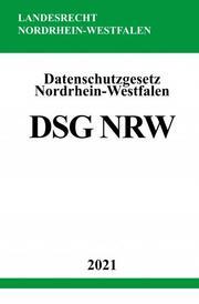 Datenschutzgesetz Nordrhein-Westfalen (DSG NRW)