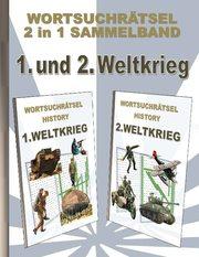 WORTSUCHRÄTSEL 2 in 1 SAMMELBAND 1. und 2. WELTKRIEG