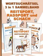 WORTSUCHRÄTSEL 3 in 1 SAMMELBAND REITSPORT, RADSPORT und SCHACH