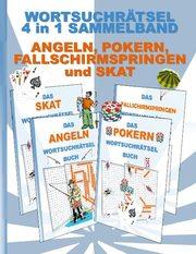 Wortsuchrätsel 4 in 1 Sammelband Angeln, Pokern, Fallschirmspringen und Skat