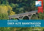 Mit dem Fahrrad über alte Bahntrassen in der Eifel