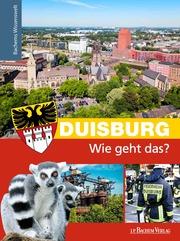 Duisburg - Wie geht das?