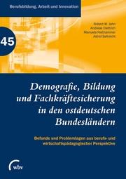 Demografie, Bildung und Fachkräftesicherung in den ostdeutschen Bundesländern