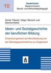 Ideen- und Sozialgeschichte der beruflichen Bildung