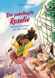Die fabelhafte Rosalie - Wünsche wohnen auf dem Dach