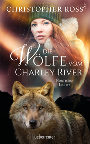Die Wölfe vom Charley River