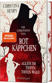 Die Chroniken von Rotkäppchen - Allein im tiefen, tiefen Wald