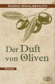 Der Duft von Oliven