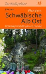 Wandern Schwäbische Alb Ost - Unterwegs mit der ganzen Familie